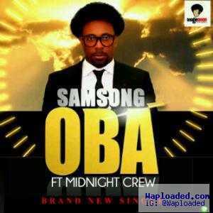 Samsong - Oba ft Midnight Crew